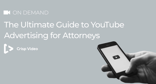 The Ultimate Guide to YouTube Advertising for Attorneys