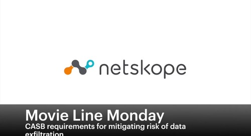 Movie Line Monday - CASB requirements for mitigating risk of data exfiltration
