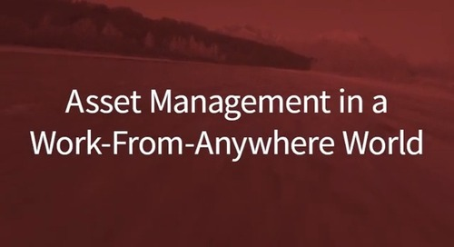 Friday Fast Fifteen: Asset Management in a Work-From-Anywhere World
