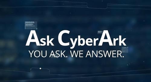 Ask CyberArk Video Podcast Episode 4