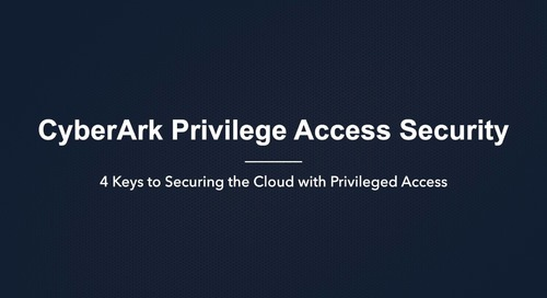 4 Keys to Securing the Cloud with Privileged Access