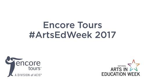 Encore Tours Arts Ed Week 2017