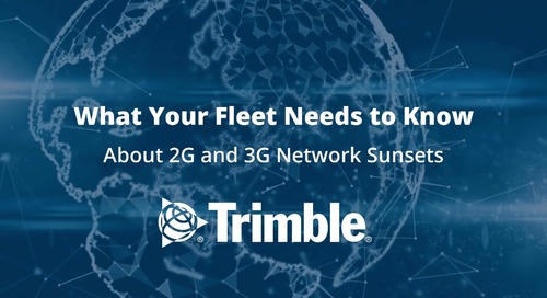 What Your Fleet Needs to Know About 2G and 3G Network Sunsets