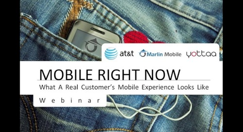 Webinar: Mobile Right Now – What A Real Customer's Mobile Experience Looks Like (Recording)