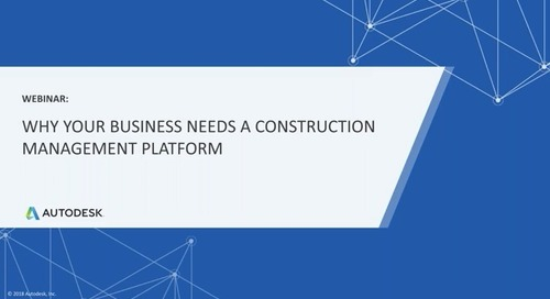 Why Your Business Needs a Construction Management Platform (August 2019)