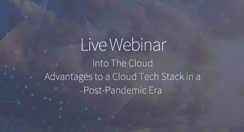 Floating into the Cloud - Advantages to a Cloud Tech Stack in a Post-Pandemic Era