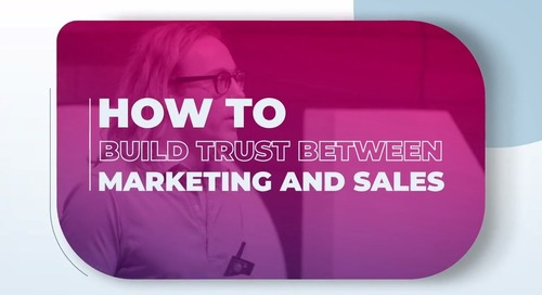 How to build trust between marketing and sales