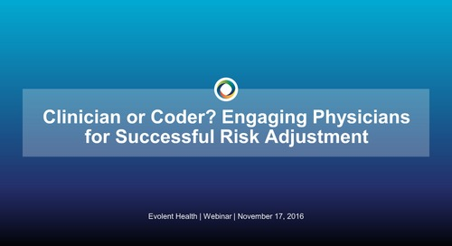 Clinician or Coder: Engaging Physicians for Risk Adjustment Success