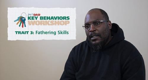 24/7 Dad® Key Behaviors Workshop - Fathering Skills