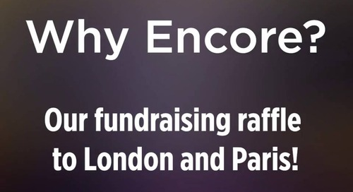 #WhyEncore? Our fundraising raffle to London and Paris