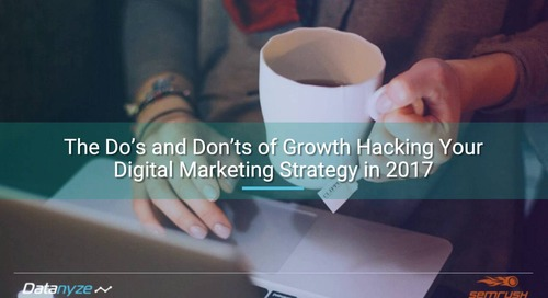 The Do's and Don'ts of Growth Hacking Your Digital Marketing Strategy in 2017