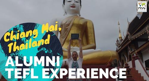Teaching English in Chiang Mai, Thailand - TEFL Experience