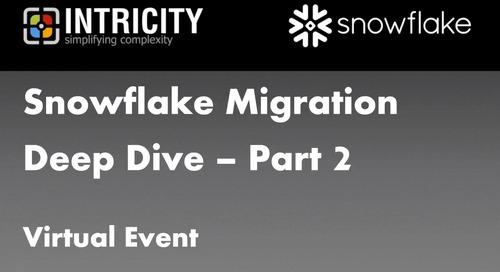 Snowflake Migration Deep Dive - Part 2
