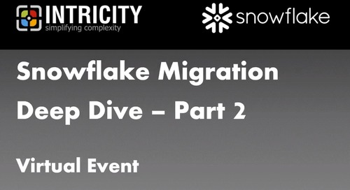 Snowflake Migration Deep Dive - Part 2
