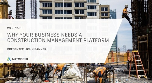 [On-Demand Webinar] Why Your Business Needs a Construction Management Platform