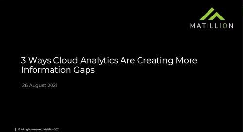 Webinar - 3 Ways Cloud Analytics Are Creating More Information Gaps