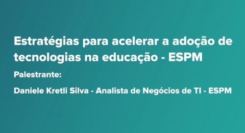 Webinars do Canvas - Estratégias para acelerar a adoção de tecnologias na educação - ESPM