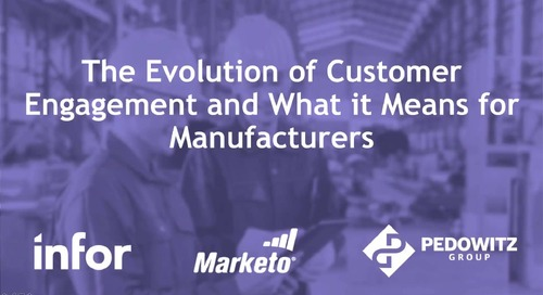 Webinar: The Evolution of Customer Engagement and What it Means for Manufacturers