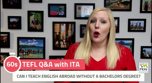 Can I Teach English Abroad Without a Bachelors Degree? - TEFL Q&A with ITA