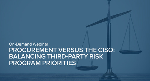 Webinar Replay: Procurement vs. the CISO: Balancing Third-Party Risk Program Priorities