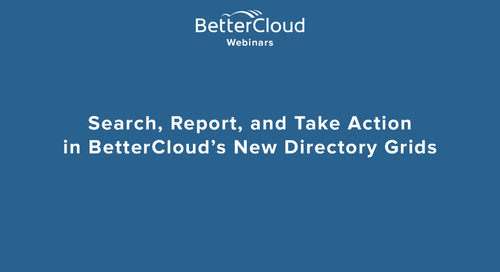 Search, Report, and Take Action in BetterCloud's New Directory Grids