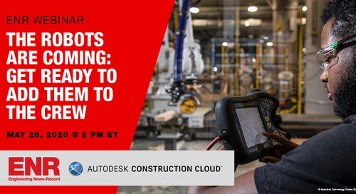 ENR On-Demand: The Robots are Coming: Get Ready to Add Them to the Crew