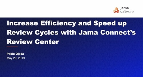 Increase Efficiency and Speed up Review Cycles with Jama Connect's Review Center