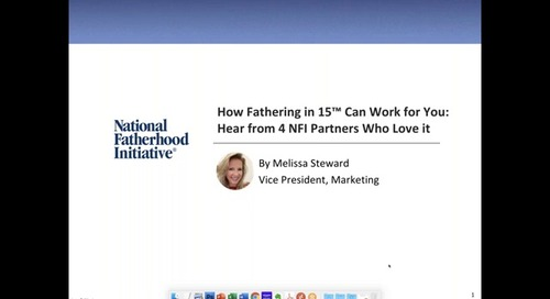 [Webinar On-Demand] How Fathering in 15™ Can Work for You: Hear from 4 NFI Partners Who Love it