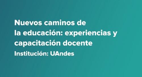 UAndes, Chile - Nuevos caminos de la educación: experiencias y capacitación docente