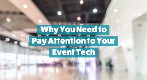 Why You Need to be Paying Attention to Your Event Tech Right Now