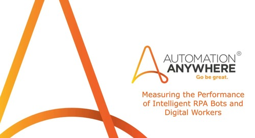 Measuring the Performance of Intelligent RPA Bots and Digital Workers