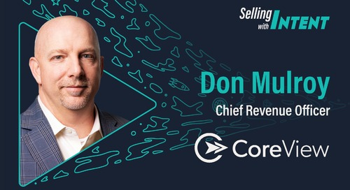 Selling with Intent with Don Mulroy, CRO of Coreview