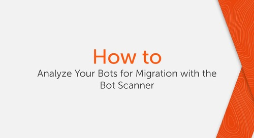 How to analyze your bots for migration with the Bot Scanner