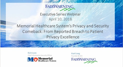 Memorial Healthcare's Privacy and Security Comeback: From Reported Breach to Patient Privacy Excellence