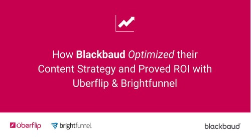 How Blackbaud Optimized their Content Strategy and Proved ROI with Uberflip and Brightfunnel