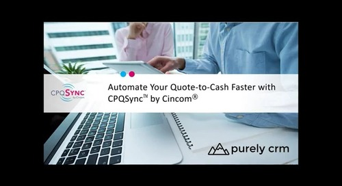 Webinar Series With Purely CRM Automate Your Quote to Cash Fast With CPQSync