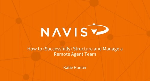 NAVIS Performance Webinar Series: How to (Successfully) Structure Your Remote Agent Team