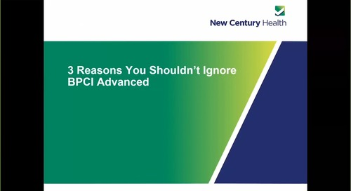 3 Reasons You Shouldn't Ignore BPCI Advanced