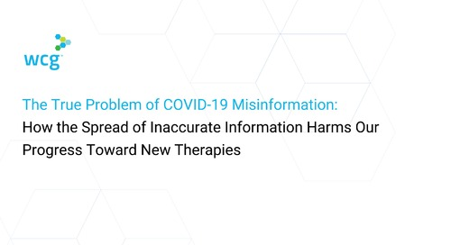 The True Problem of COVID-19 Misinformation: How the Spread of Inaccurate Information Harms our Progress toward New Therapies