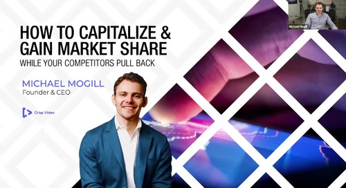 How to Capitalize & Gain Market Share...While Your Competitors Pull Back