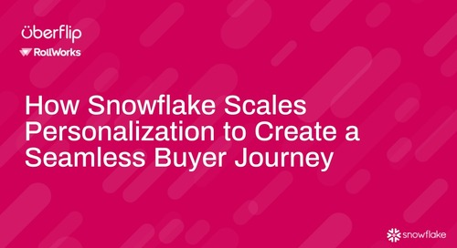 How Snowflake Scales Personalization to Create a Seamless Buyer Journey