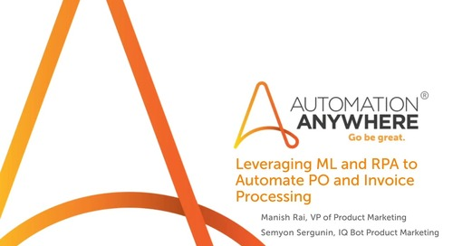 Leverage ML and RPA to Automate PO and Invoice Processing