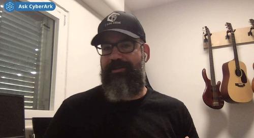 Ask CyberArk Video Podcast Episode 6