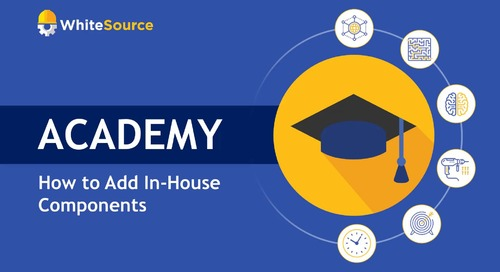 WhiteSource Academy - How to Add In-House Components