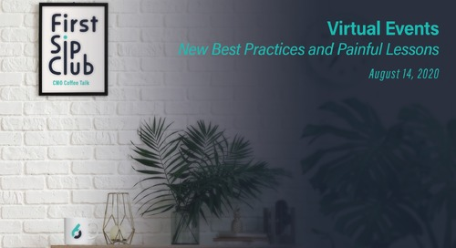 The First Sip Club Chat Wrap-up, Virtual Events: New Best Practices and Painful Lessons on August 14th