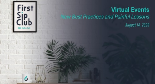 The First Sip Club Chat Wrap-up, Virtual Events: New Best Practices and Painful Lessons