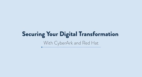 Securing Your Digital Transformation with CyberArk and Red Hat