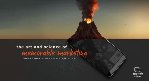 """The Art & Science Of Memorable Marketing Driving Buying Decisions In The """"New Normal"""""""
