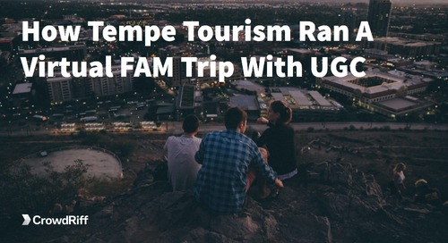 Live Q&A: How Tempe Tourism Ran A Virtual FAM Trip With UGC