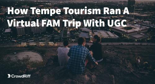 Live Q&A: How Tempe Tourism Ran A Virtual FAM Trip With UGC